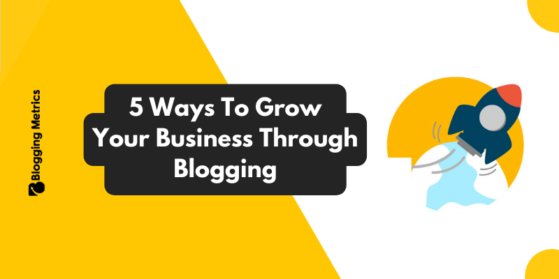 grow your business through blogging
