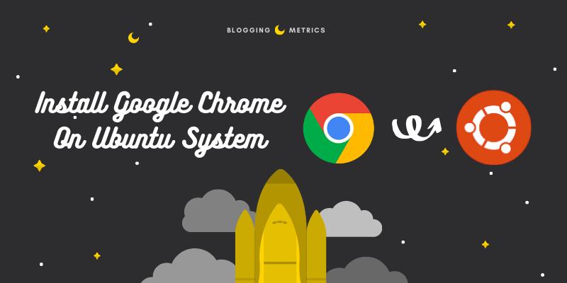Install Google Chrome on Ubuntu